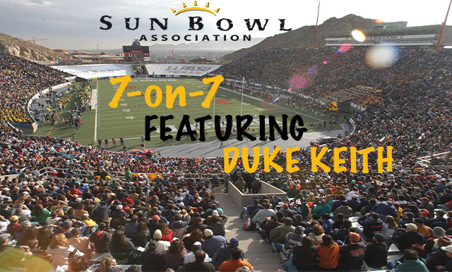 7-ON-7 OF COLLEGE FOOTBALL AND THE SUN BOWL VIDEO SERIES (PART ONE)