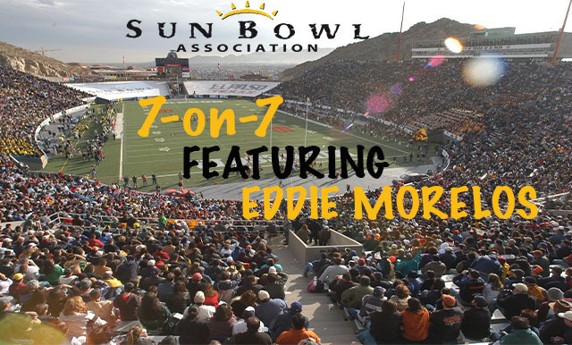 7-ON-7 OF COLLEGE FOOTBALL AND THE SUN BOWL VIDEO SERIES (PART SIX)