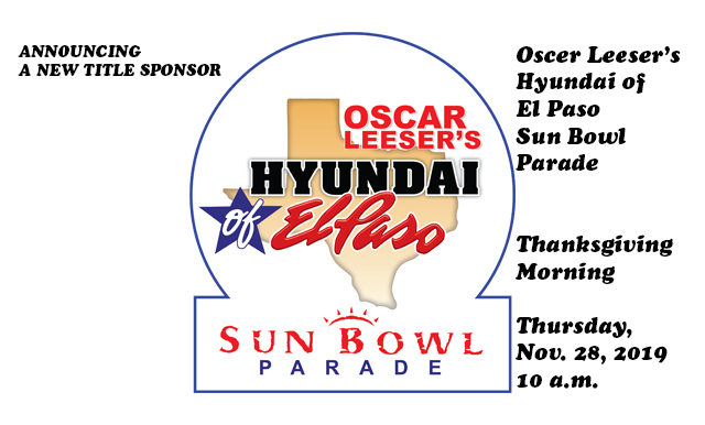 OSCAR LEESER'S HYUNDAI OF EL PASO TAKING OVER AS TITLE SPONSOR OF ANNUAL SUN BOWL PARADE